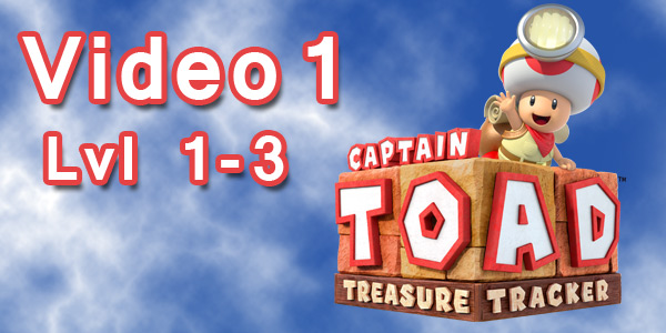 NintendoFever: Level 1-3 Captain Toad: Treasure Tracker
